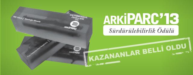 ArkiPARC 2013 Sürdürülebilirlik Ödülü'nün Kazananları Belli Oldu