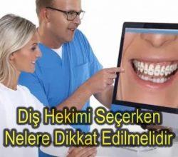 Diş Hekimi Seçerken Nelere Dikkat Edilmelidir
