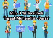 Min. 3 Yıl Tecrübeli İnşaat Mühendisi – Bursa