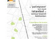 Bir Palimpsest Kent Olarak İstanbul 3. Ulusal Öğrenci Fikir Yarışması Sonuçlandı