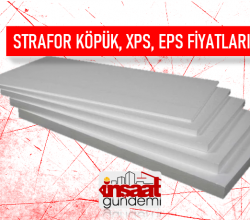 Strafor Köpük, EPS ve XPS Fiyatları – Güncel 2021