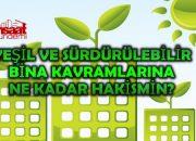 Yeşil ve Sürdürülebilir Binaları Ne Kadar Biliyorsun?