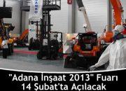 Adana İnşaat Fuarı 13 Şubat'ta Açılıyor