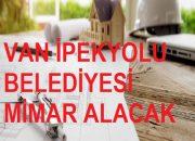 Van İpekyolu Belediye Başkanlığı Mimar Alımı