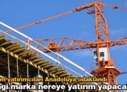 Markalar Anadolu'ya odaklandı; yeni yatırımlar gelecek