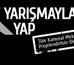 """""""Cumhuriyet'in En Büyük İmar Hareketi"""" için Alternatif Bir Yaklaşım Modeli: YARIŞMAYLA YAP"""
