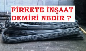 firkete-insaat-demiri