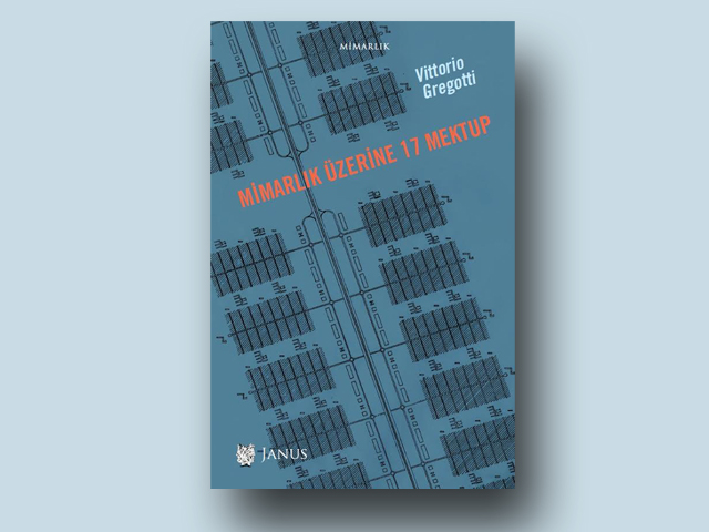 """Vittorio Gregotti'nin """"Mimarlık Üzerine 17 Mektup"""" Kitabı Yayınlandı"""