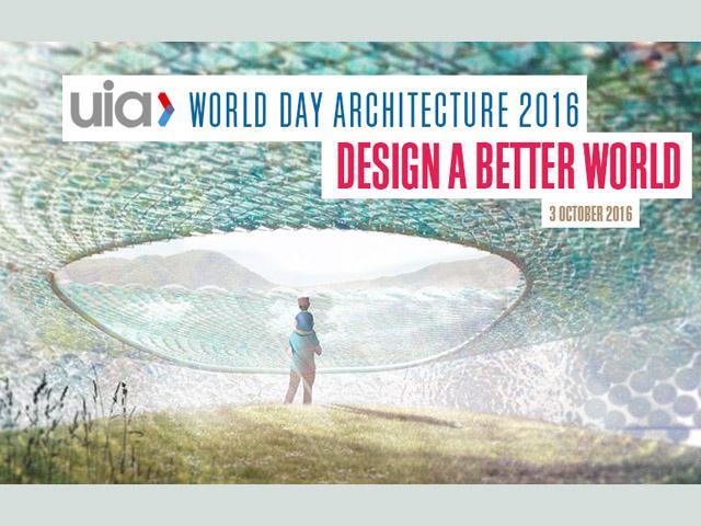 """2016 Dünya Mimarlık Günü'nün Teması Belli Oldu: """"Daha İyi Bir Dünya Tasarla"""""""