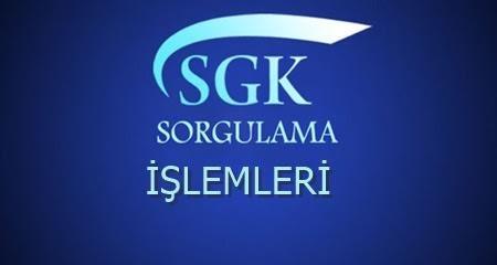 SGK Sorgulama İşlemleri Nasıl Yapılır?