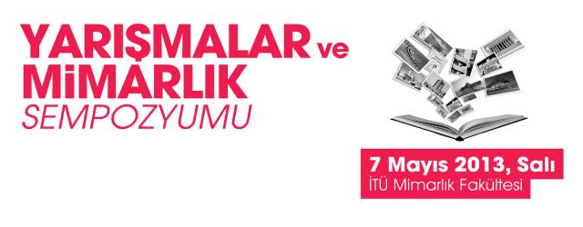 Yarışmalar ve Mimarlık Sempozyumu'na Bildiri Özetlerinin Son Gönderilme Tarihi 25 Şubat!